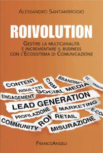 Copertina ROIVOLUTION Alessandro Santambrogio ecosistema di comunicazione